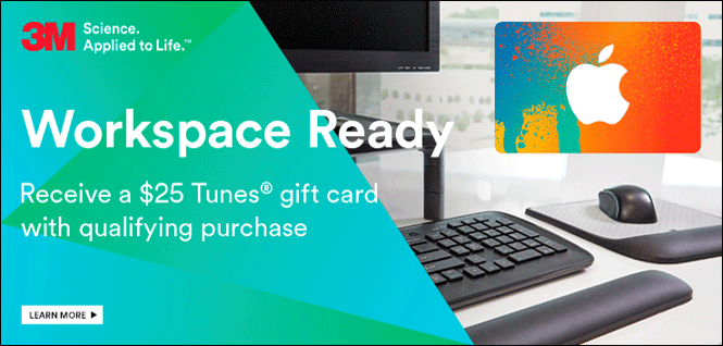 Receive a FREE $25.00 I-Tunes Gift Card w/Qualifying 3M Products Purchase! Click for Details!